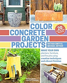 Book Cover: Color Concrete Garden Projects: Make Your Own Planters, Furniture, and Fire Pits Using Creative Techniques and Vibrant Finishes