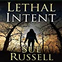 Lethal Intent (       UNABRIDGED) by Sue Russell Narrated by Cassandra Campbell