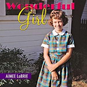 Wonderful Girl | [Aimee LaBrie]