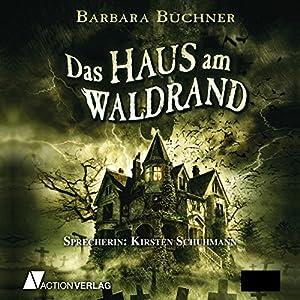 Das Haus am Waldrand Hörbuch