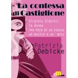 La contessa di Castiglionedi Patrizia Debicke Van...