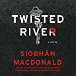Twisted River: A Novel | Siobhan MacDonald