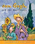 van Gogh and the Sunflowers (Anholt's...