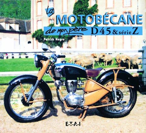 La motobécane de mon père : D45 & série Z