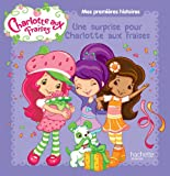 Charlotte aux Fraises : Une surprise pour Charlotte aux Fraises...