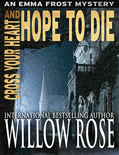 Fasten your seatbelt as Willow Rose takes you on a crazy and very surprising ride, in  Cross Your Heart and Hope To Die (Emma Frost Book 4)