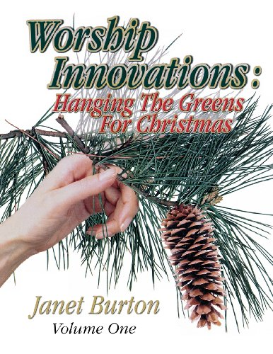 Worship Innovations (Vol. 1): Hanging The Greens For Christmas