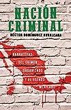 img - for Naci n criminal (Spanish Edition) book / textbook / text book
