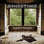 Ghosting | Kirby Gann