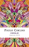 Coraje: Agenda 2016 Paulo Coelho (Spanish Edition)