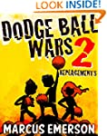 Dodge Ball Wars 2: Replacements (a hi...