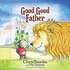 Good Good Father Hörbuch von Chris Tomlin, Pat Barrett Gesprochen von: Chris Tomlin