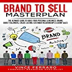 Brand to Sell: Proven Strategies to Build a Powerful Strong Brand Hörbuch von Vince Ferraro Gesprochen von: Todd Papes