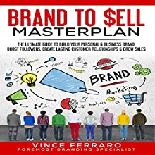 Brand to Sell: Proven Strategies to Build a Powerful Strong Brand Audiobook by Vince Ferraro Narrated by Todd Papes