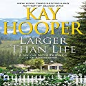 Larger Than Life (       UNABRIDGED) by Kay Hooper Narrated by Cassandra Campbell