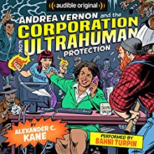 Andrea Vernon and the Corporation for UltraHuman Protection Audiobook by Alexander C. Kane Narrated by Bahni Turpin