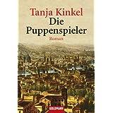 """Die Puppenspieler: Romanvon """"Tanja Kinkel"""""""