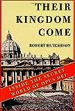 Their Kingdom Come: Inside the Secret World of Opus Dei
