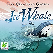 Ice Whale (       UNABRIDGED) by Jean Craighead George Narrated by Christina Moore