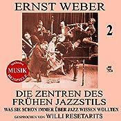 Die Zentren des frühen Jazzstils (Was Sie schon immer über Jazz wissen wollten 2) | Ernst Weber