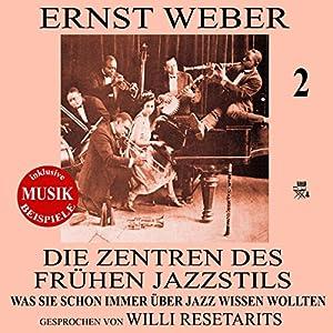 Die Zentren des frühen Jazzstils (Was Sie schon immer über Jazz wissen wollten 2) Hörbuch