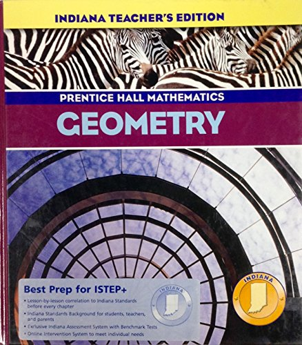 Prentice Hall Mathematics - Geometry (Indiana Teacher's Edition), by Laurie E. Bass, Randall I. Charles, Art Johnson, Dan Kennedy