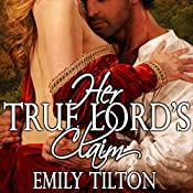 Her True Lord's Claim | [Emily Tilton]