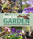 RHS How to Garden: A Practical Introd...