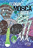 Elogio de la mosca en el arte. Artes de Mexico # 93 (bilingual: Spanish/English. Hardcover) (Spanish Edition) (6074610053) by Angel del Campo