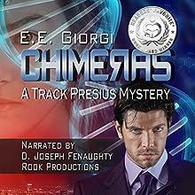 Chimeras: Track Presius, Book 1 (       UNABRIDGED) by E. E. Giorgi Narrated by D. Joseph Fenaughty