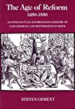 img - for The Age of Reform, 1250-1550: An Intellectual and Religious History of Late Medieval and Reformation Europe book / textbook / text book