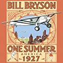 One Summer: America 1927 (       UNABRIDGED) by Bill Bryson Narrated by Bill Bryson