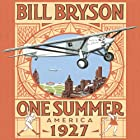 One Summer: America 1927 Audiobook by Bill Bryson Narrated by Bill Bryson