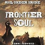 Mail Order Bride: Frontier Soul | Emma Ashwood