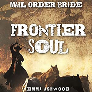 Mail Order Bride: Frontier Soul Audiobook