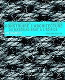 Construire L'Architecture: Du Materiau Brut A L'Edifice
