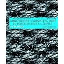 Construire l'architecture : Du matériau brut à l édifice