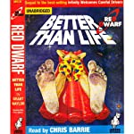 Red Dwarf: Better Than Life | Grant Naylor