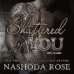 Shattered by You: Tear Asunder, Book 3 | Nashoda Rose