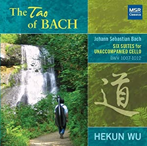 Bach: Cello Suites - The Tao of Bach - JS Bach: Six Suites for Unaccompanied Cello, BWV 1007-1012