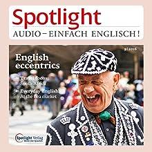Spotlight Audio - English eccentrics. 9/2016: Englisch lernen Audio - Englische Exzentriker Hörbuch von  div. Gesprochen von:  div.