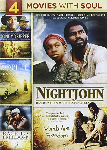 4-Movies With Soul: Honeydripper / Night John / Sophie and the MoonHanger / Race to Freedom: The Underground Railroad