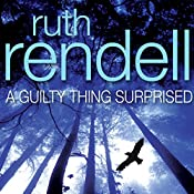 A Guilty Thing Surprised: A Chief Inspector Wexford Mystery, Book 5 | Ruth Rendell