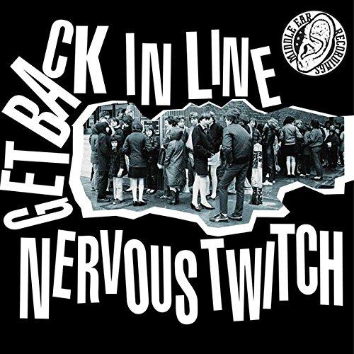 NERVOUS TWITCH - Get Back in Line