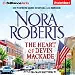 The Heart of Devin MacKade: The MacKade Brothers, Book 3 (       UNABRIDGED) by Nora Roberts Narrated by Luke Daniels