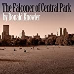 Falconer of Central Park | Donald Knowler