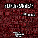 Stand on Zanzibar (       UNABRIDGED) by John Brunner Narrated by Erik Bergmann
