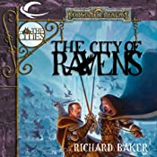 The City of Ravens: Forgotten Realms: The Cities, Book 1 | [Richard Baker]