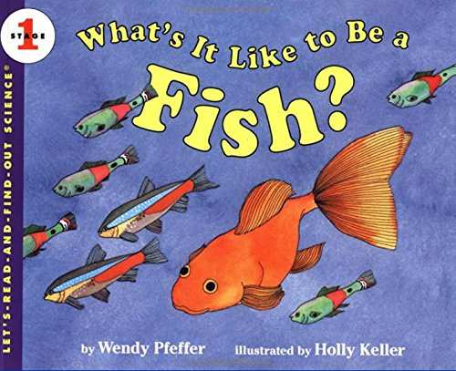 What's It Like to Be a Fish? (Let's-Read-and-Find-Out Science 1) PDF
