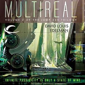Multireal: Jump 225 Trilogy, Book 2 | [David Louis Edelman]